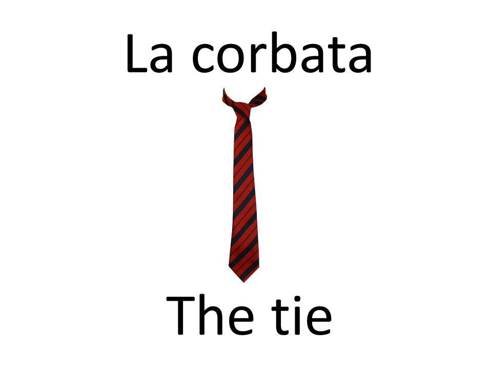 La corbata The tie