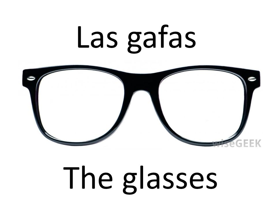 Las gafas The glasses