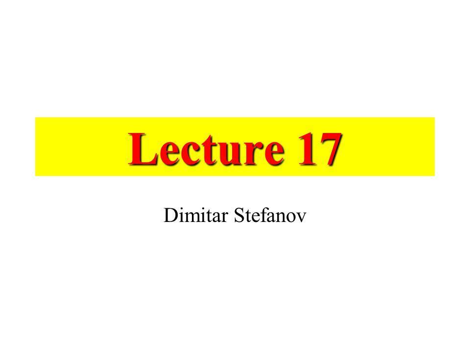 Lecture 17 Dimitar Stefanov
