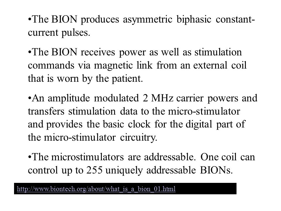The BION produces asymmetric biphasic constant- current pulses.