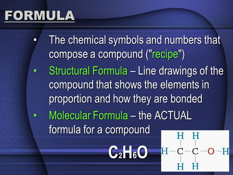 FORMULA The chemical symbols and numbers that compose a compound (