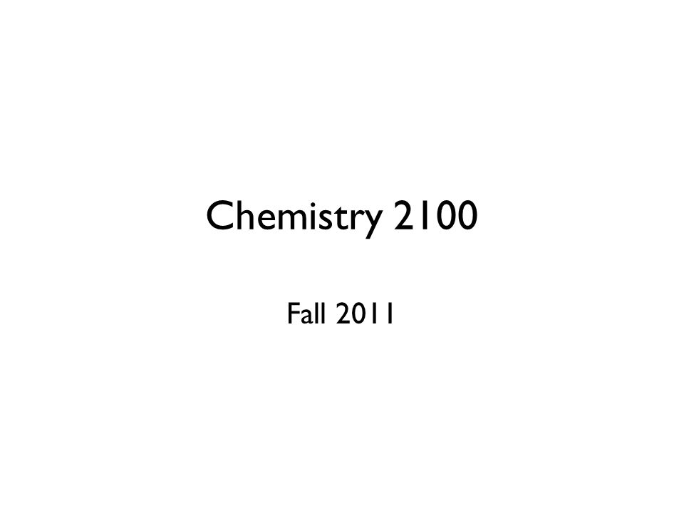 Chemistry 2100 Fall 2011