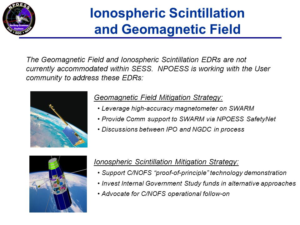 Ionospheric Scintillation and Geomagnetic Field The Geomagnetic Field and Ionospheric Scintillation EDRs are not currently accommodated within SESS.