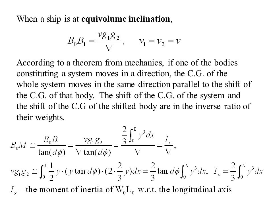 When a ship is at equivolume inclination, According to a theorem from mechanics, if one of the bodies constituting a system moves in a direction, the