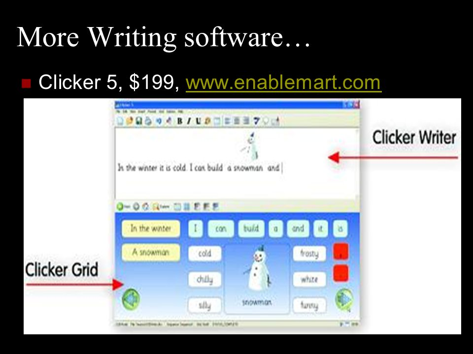 Software: Talking Word Processors Example, Write:Outloud, $99, www.donjohnston.com www.donjohnston.com