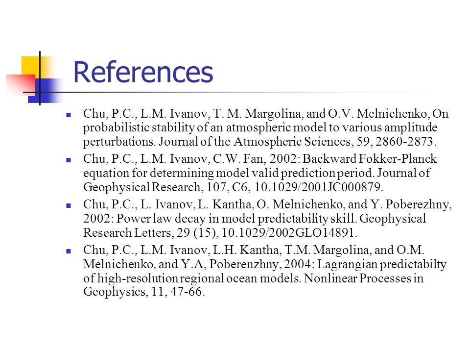 References Chu, P.C., L.M. Ivanov, T. M. Margolina, and O.V.