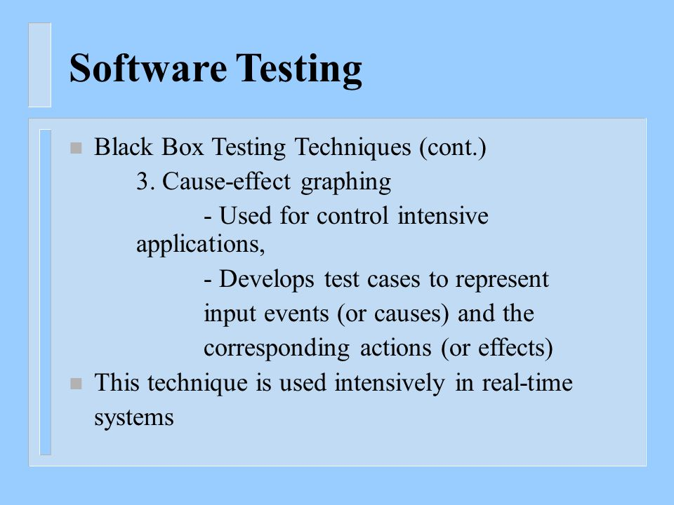 Software Testing n Black Box Testing Techniques (cont.) 3.