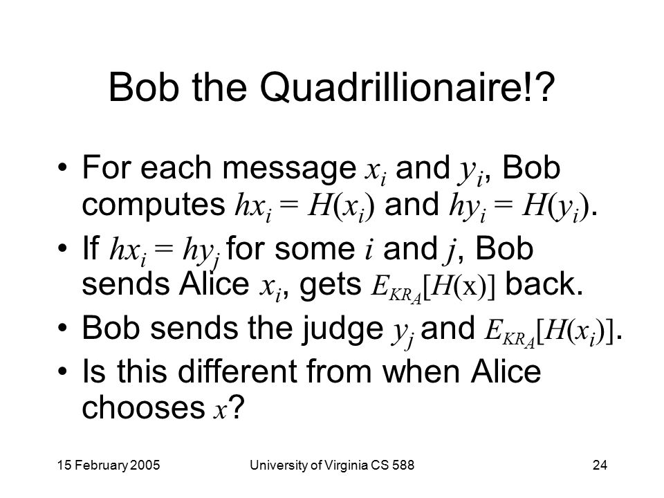 15 February 2005University of Virginia CS 58824 Bob the Quadrillionaire!.