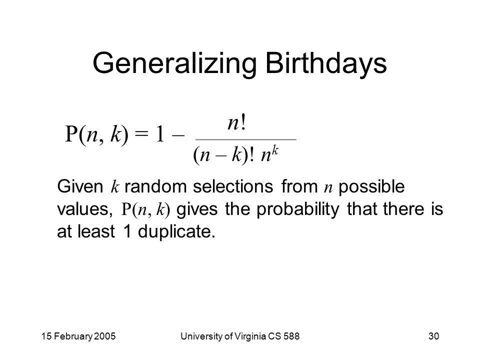 15 February 2005University of Virginia CS 58830 Generalizing Birthdays n.