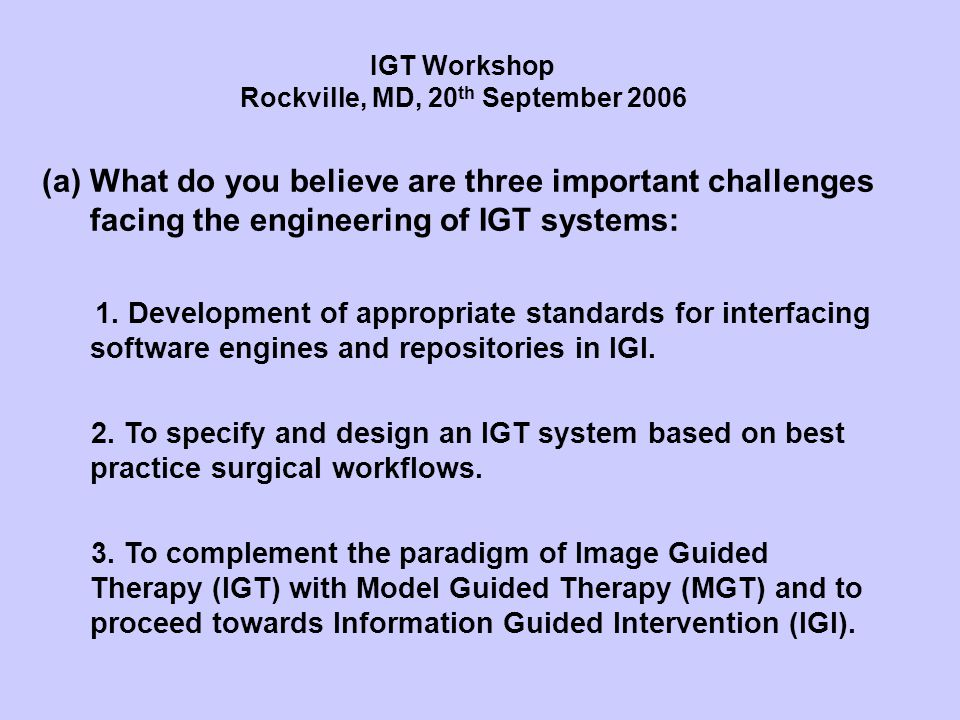 (a)What do you believe are three important challenges facing the engineering of IGT systems: 1. Development of appropriate standards for interfacing s