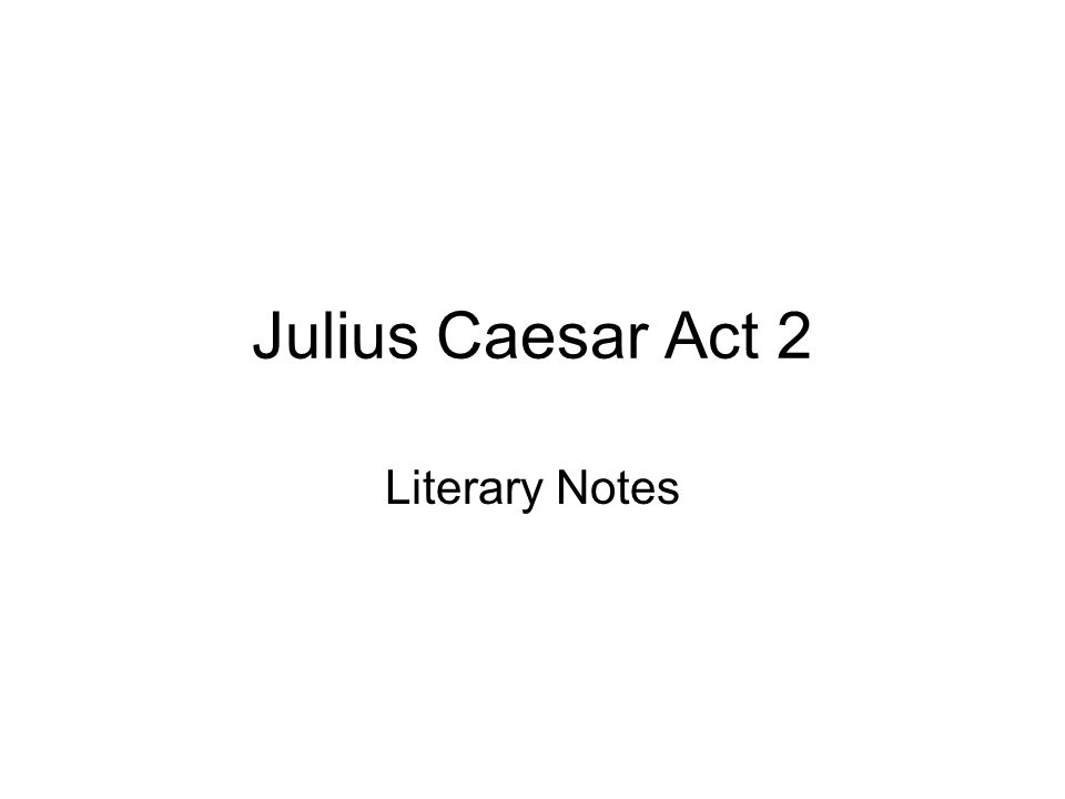 Act Two, Scene One In Act 2, scene one, lines 10-34 Brutus has a soliloquy that explains his affection and friendship for Caesar as well as his desire to be rid of him for the good of Rome.
