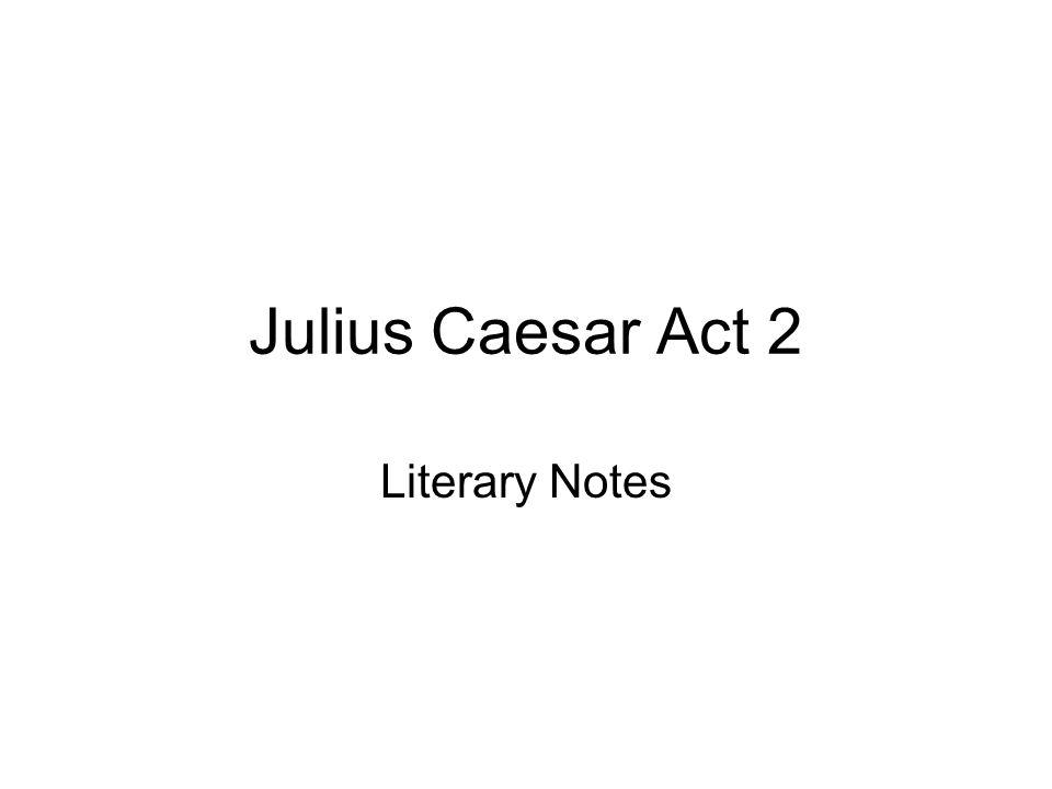 Julius Caesar Act 2 Literary Notes
