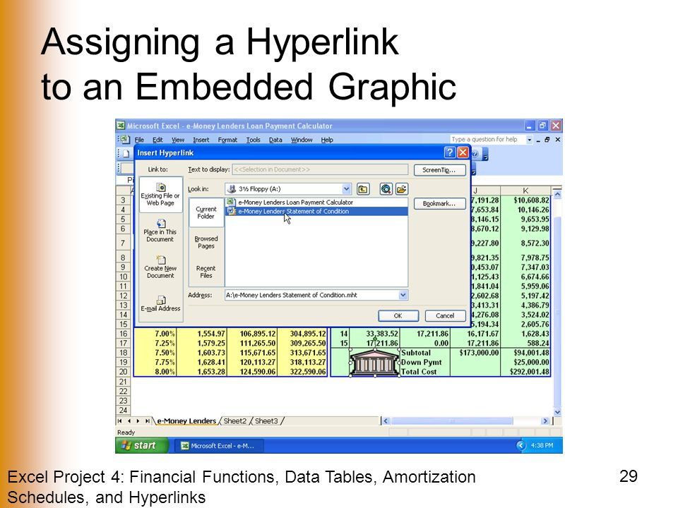 Excel Project 4: Financial Functions, Data Tables, Amortization Schedules, and Hyperlinks 29 Assigning a Hyperlink to an Embedded Graphic
