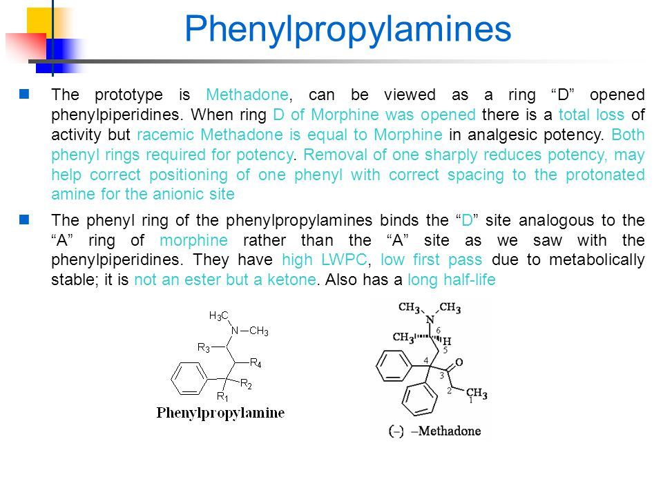Phenylpropylamines The prototype is Methadone, can be viewed as a ring D opened phenylpiperidines.