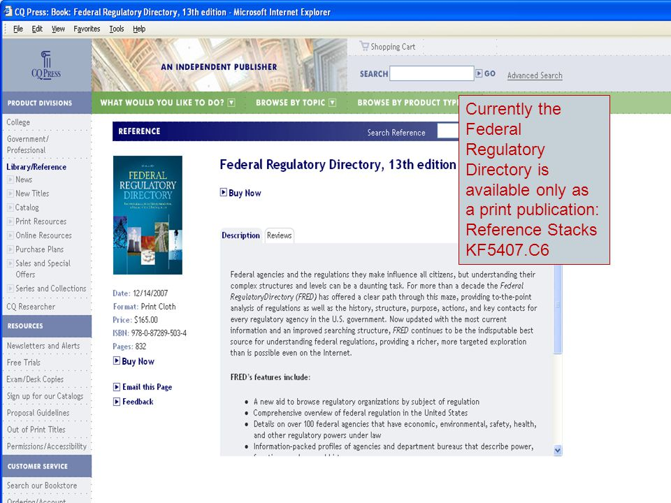 Currently the Federal Regulatory Directory is available only as a print publication: Reference Stacks KF5407.C6