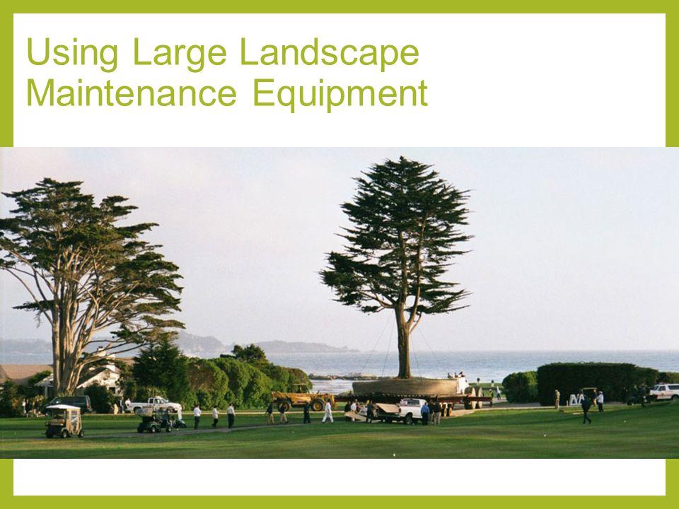 Using Large Landscape Maintenance Equipment
