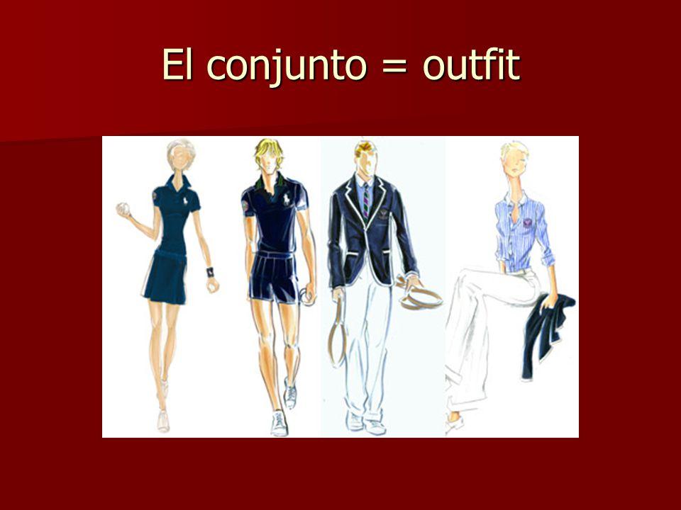El conjunto = outfit