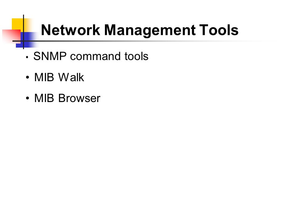 Network Management Tools SNMP command tools MIB Walk MIB Browser