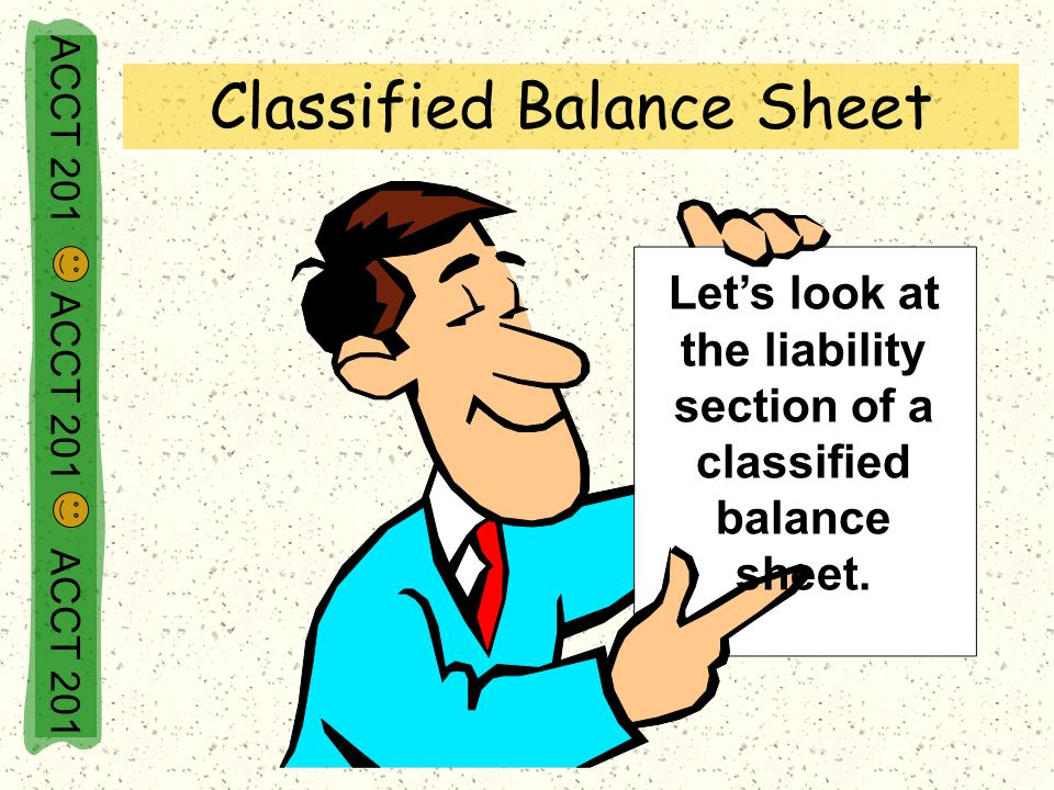 Let's look at the liability section of a classified balance sheet.