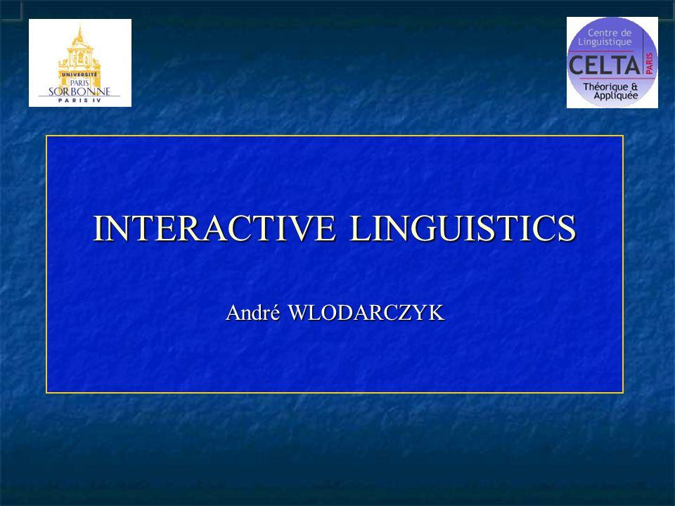 INTERACTIVE LINGUISTICS André WLODARCZYK