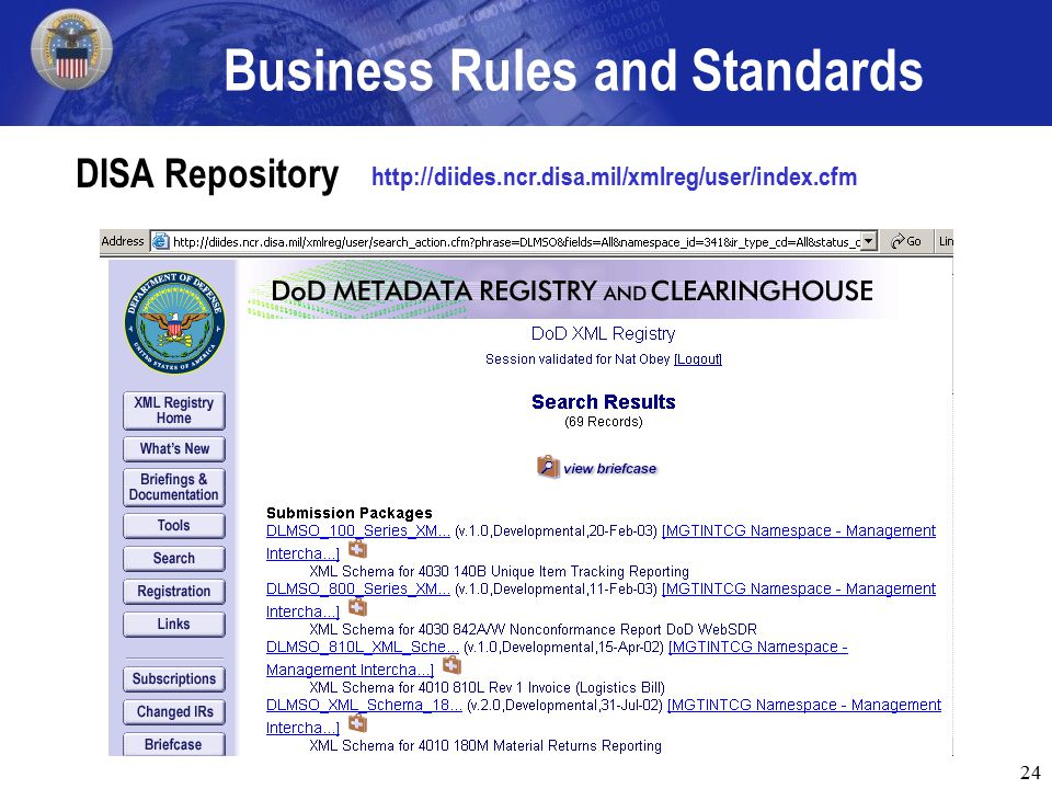 24 Business Rules and Standards DISA Repository http://diides.ncr.disa.mil/xmlreg/user/index.cfm