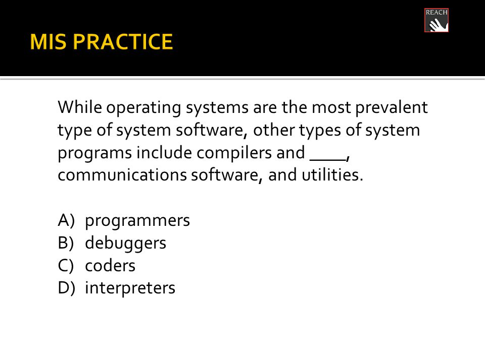 While operating systems are the most prevalent type of system software, other types of system programs include compilers and ____, communications software, and utilities.