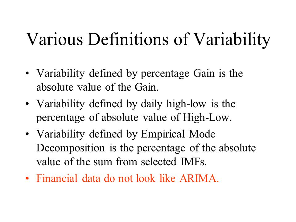 Various Definitions of Variability Variability defined by percentage Gain is the absolute value of the Gain.