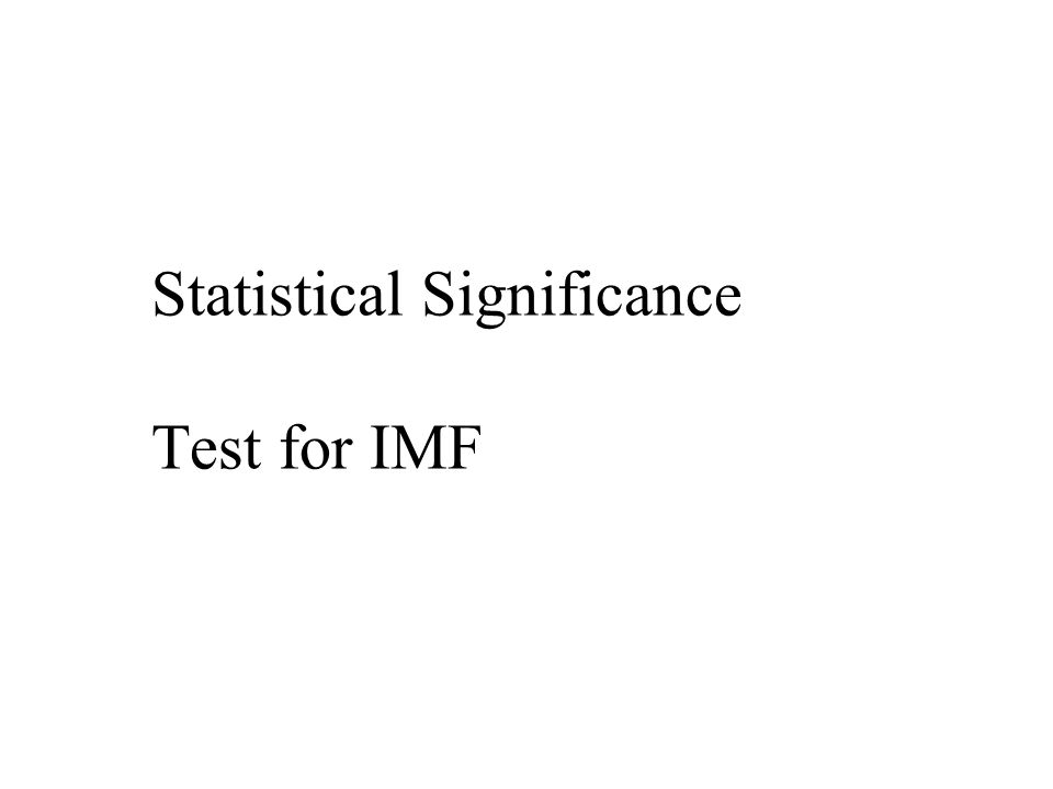 Statistical Significance Test for IMF