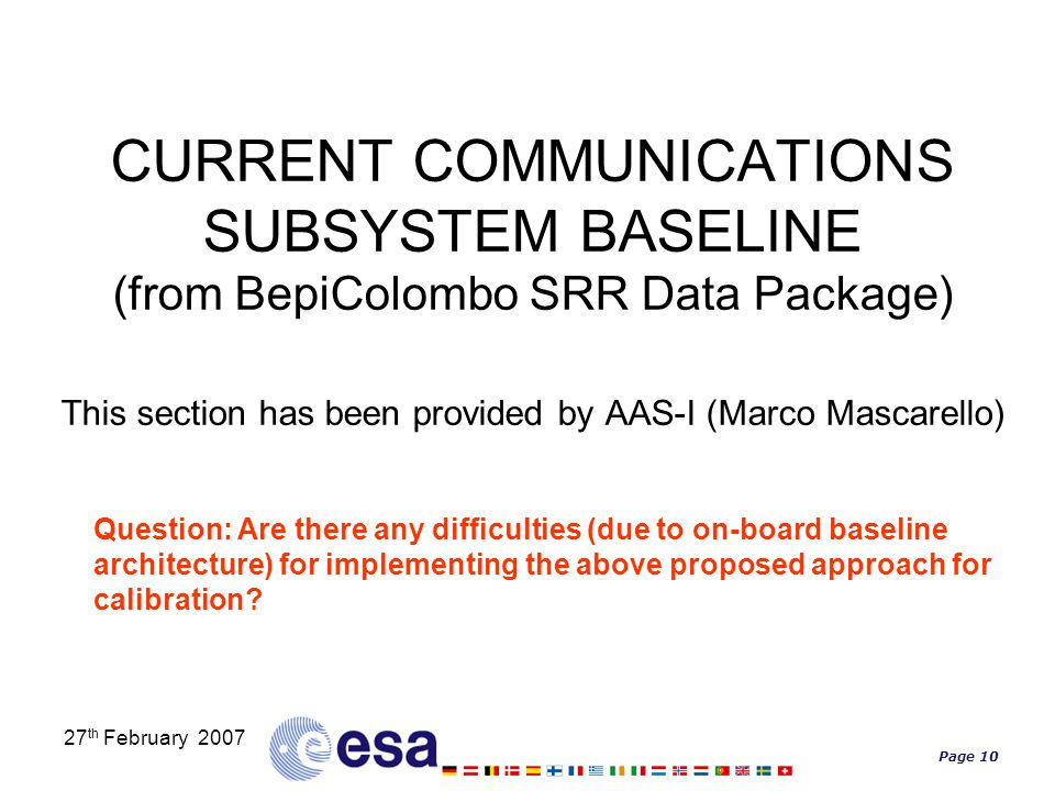 Page 10 27 th February 2007 CURRENT COMMUNICATIONS SUBSYSTEM BASELINE (from BepiColombo SRR Data Package) This section has been provided by AAS-I (Mar