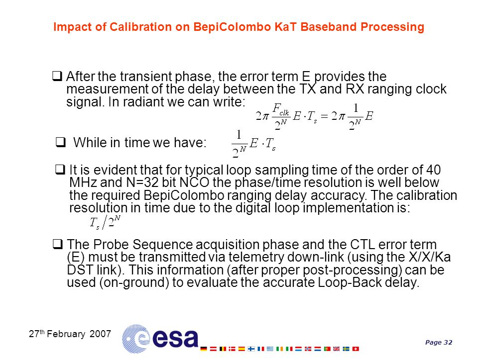 Page 32 27 th February 2007 Impact of Calibration on BepiColombo KaT Baseband Processing  After the transient phase, the error term E provides the me