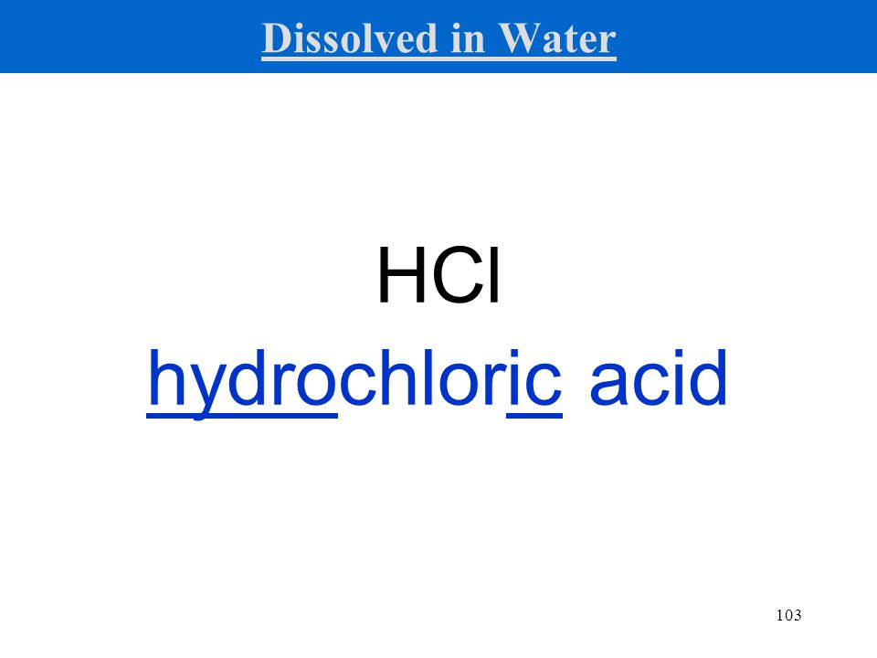 103 HCl hydrochloric acid Dissolved in Water