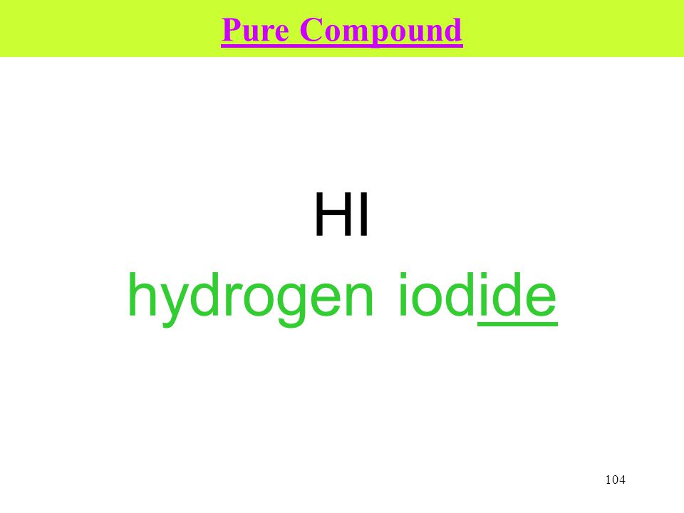 104 HI hydrogen iodide Pure Compound