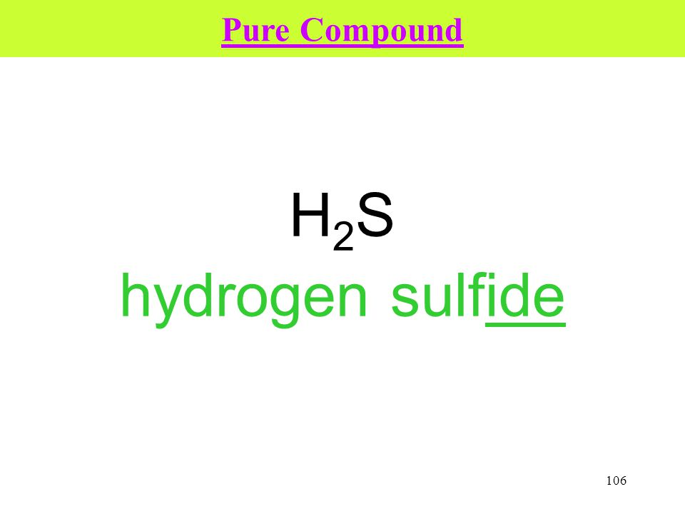 106 H2SH2S hydrogen sulfide Pure Compound