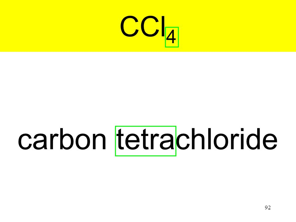 92 carbon tetrachloride CCl 4