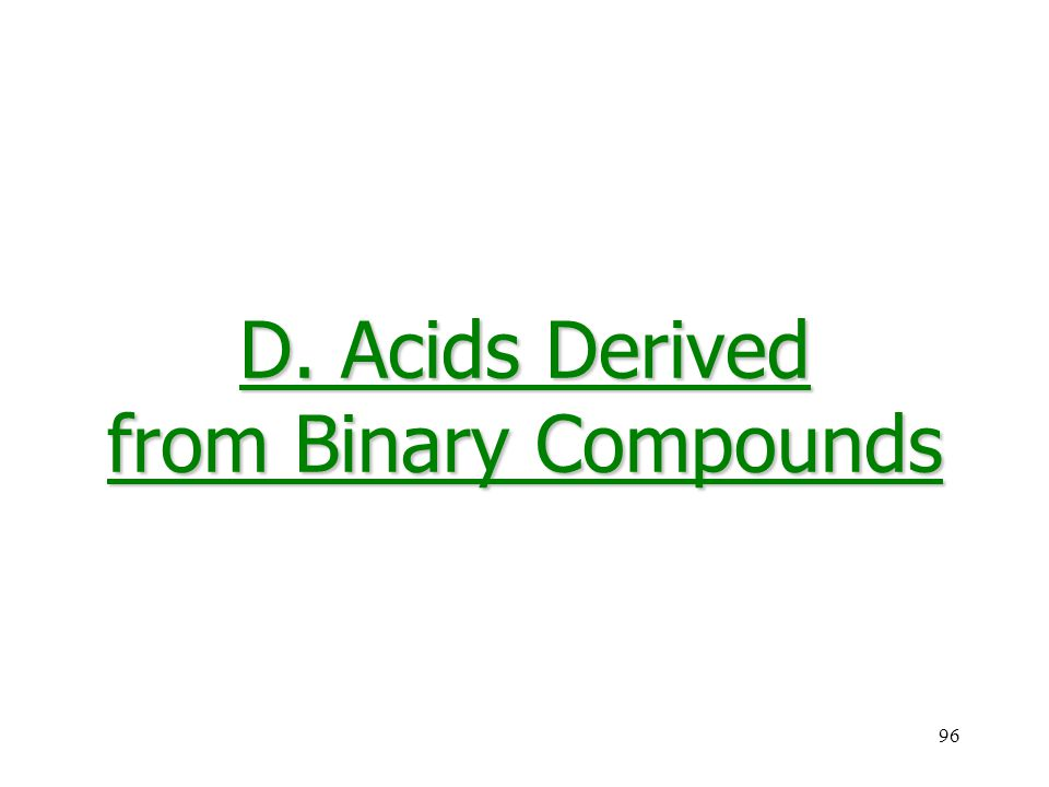 96 D. Acids Derived from Binary Compounds