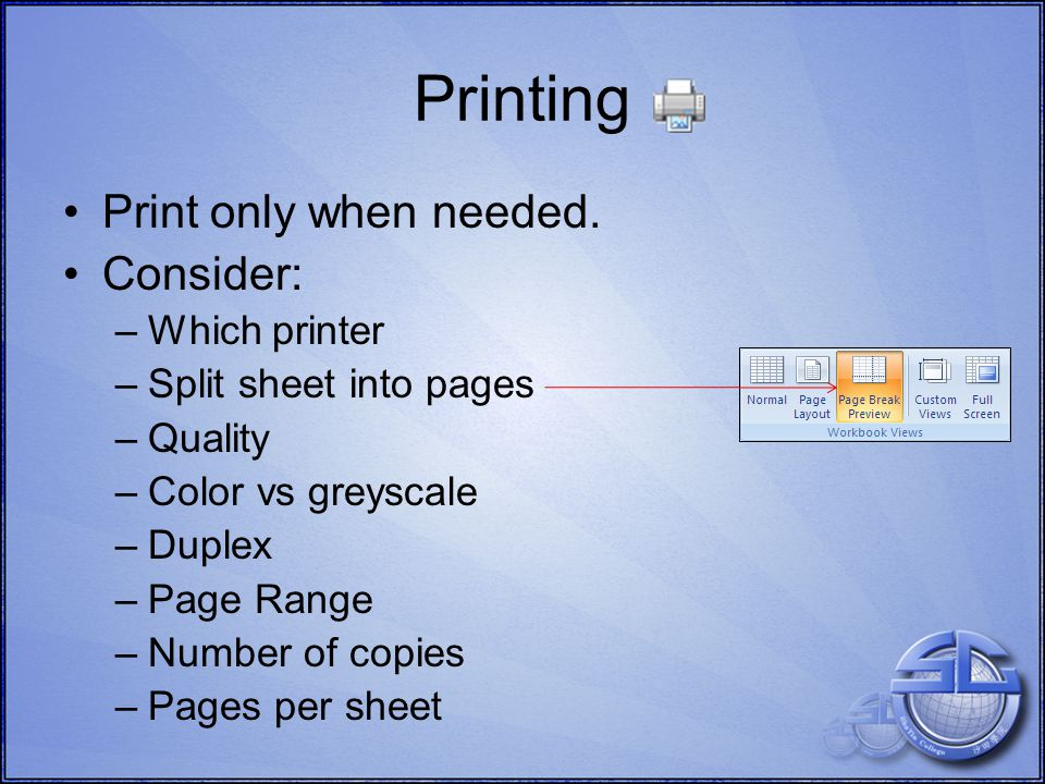 Printing Print only when needed.