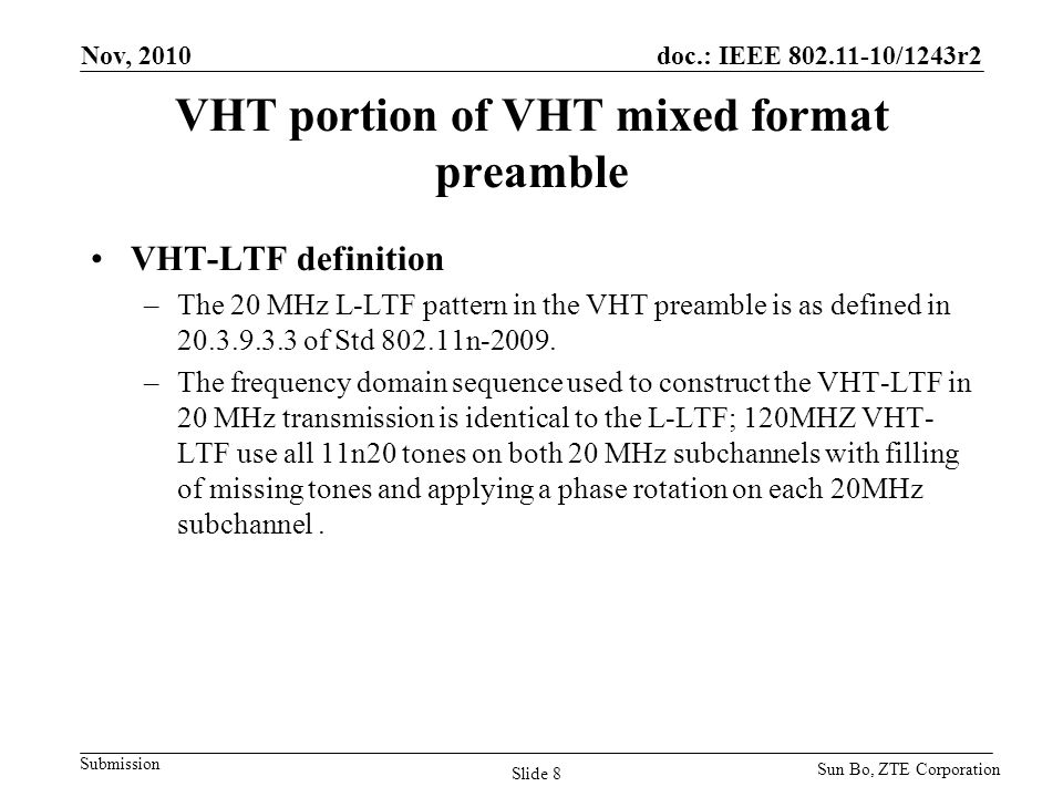 doc.: IEEE 802.11-10/1243r2 Submission VHT portion of VHT mixed format preamble VHT-LTF definition –The 20 MHz L-LTF pattern in the VHT preamble is as