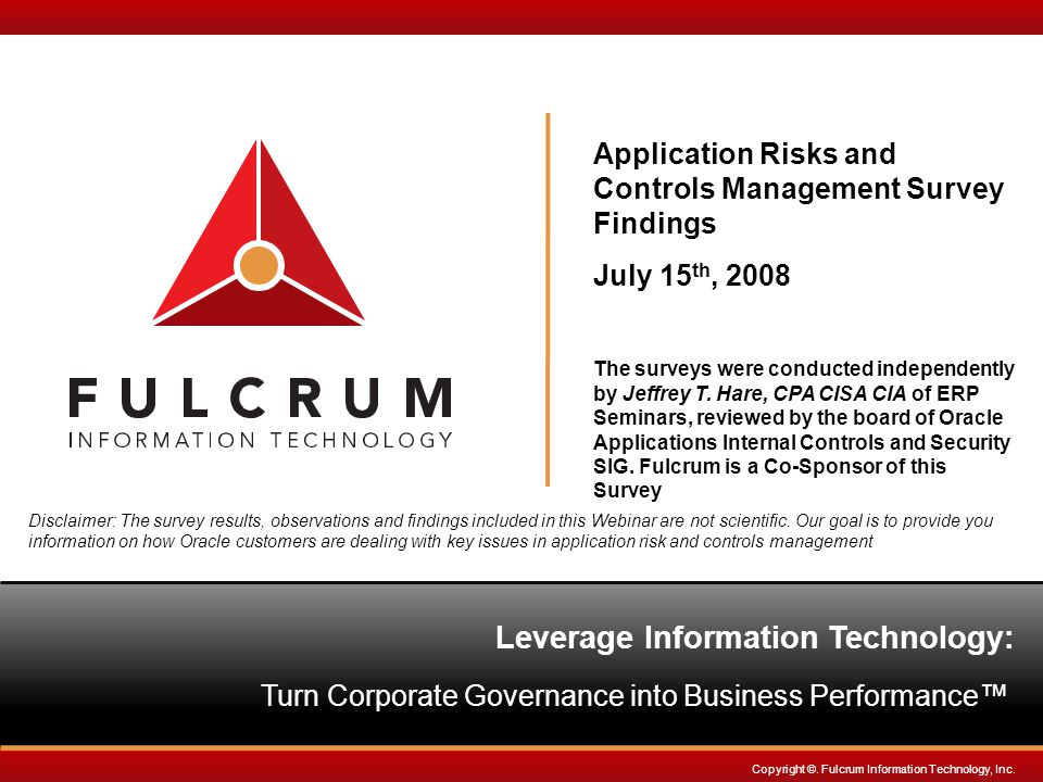 www.fulcrumway.com Page 2 Application Risks and Controls Management Introduction Application Controls Survey Findings Governance Risk and Compliance Trends IT Controls Framework Application Controls Overview Auditing Challenges Case Studies AGENDA