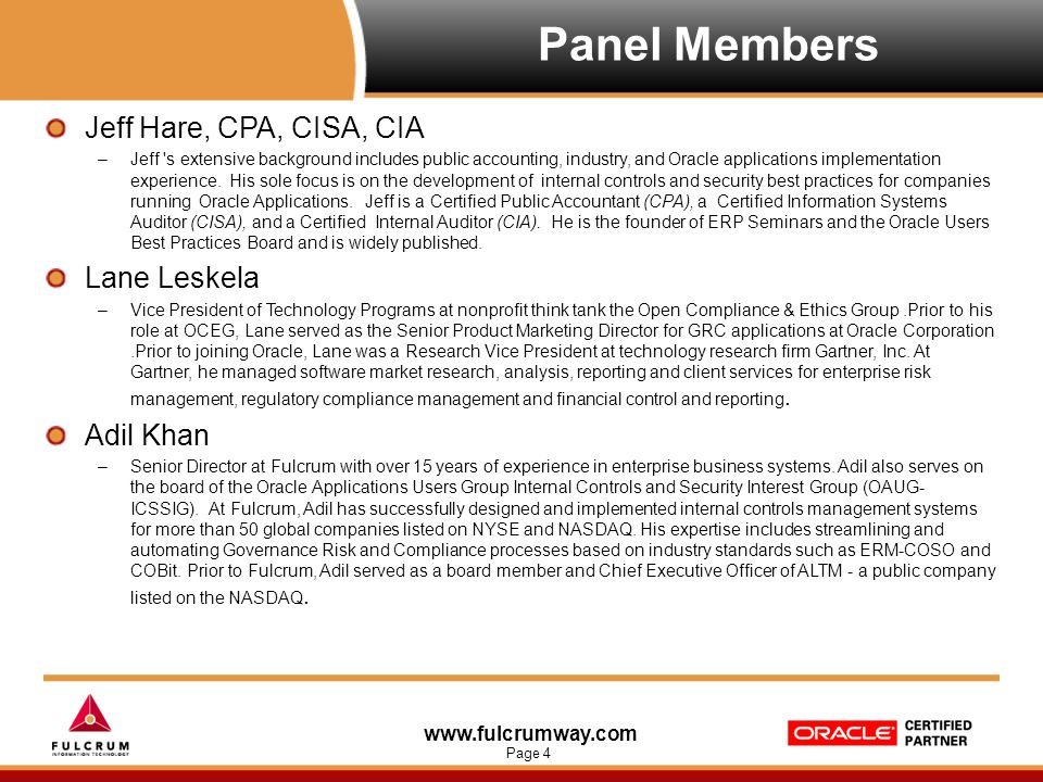 www.fulcrumway.com Page 4 Panel Members Jeff Hare, CPA, CISA, CIA –Jeff 's extensive background includes public accounting, industry, and Oracle appli
