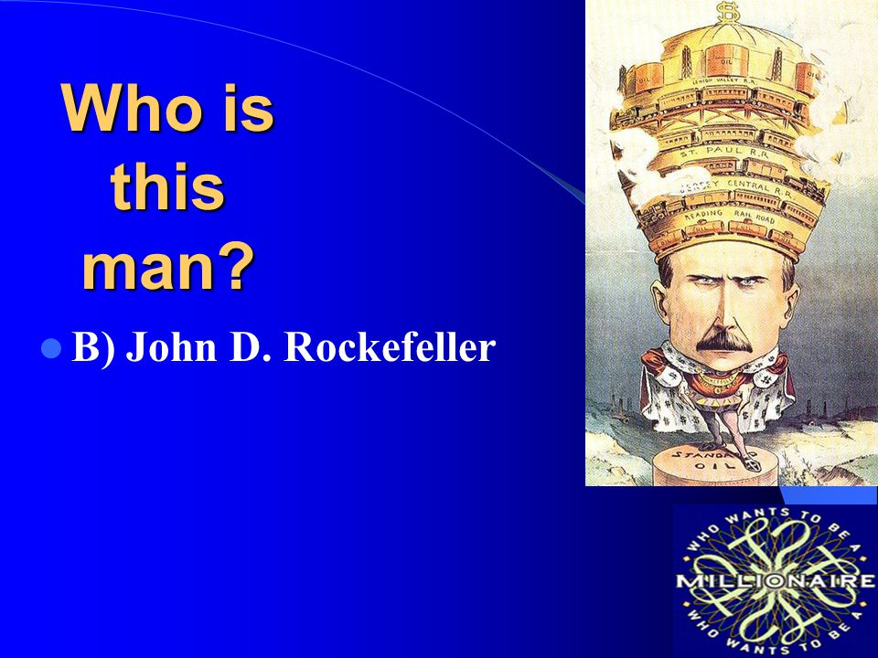 Who is this man? A)Andrew Carnegie B)John D. Rockefeller C)George Pullman D)J. P. Morgan