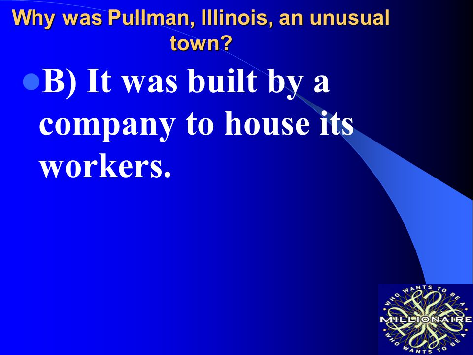 Why was Pullman, Illinois, an unusual town.