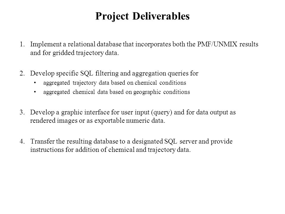 Deliverable 1: Relational database PMF and UNMIX data transfer to SQL –The PMF and UNMIX results were provided to us as Excel spreadsheet.
