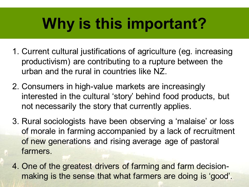 Why is this important. 1.Current cultural justifications of agriculture (eg.