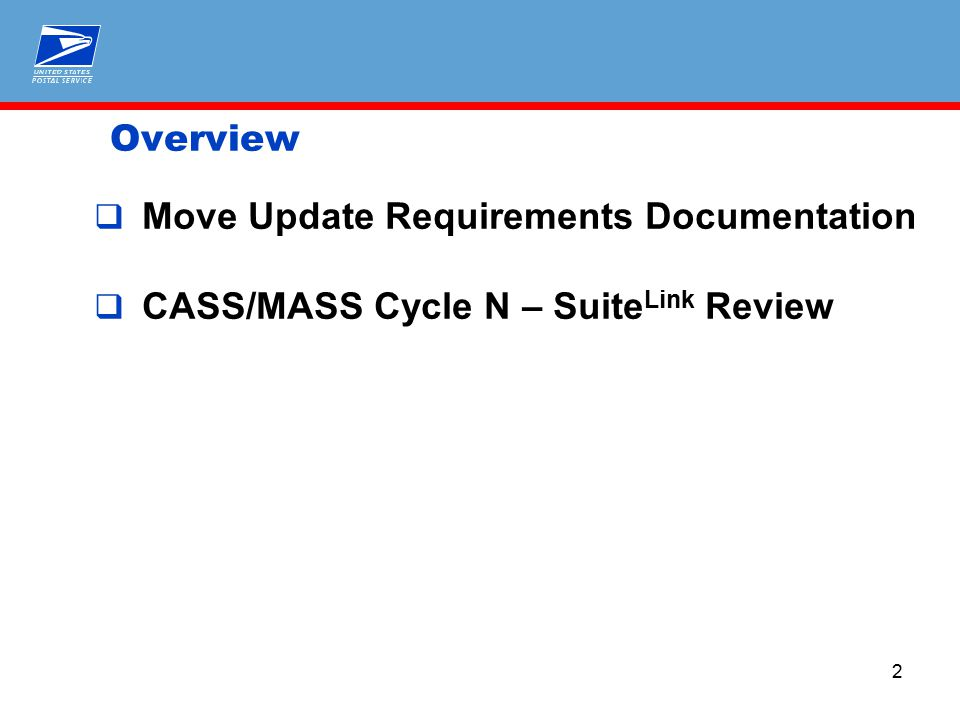  Temporarily renamed Guide to Move Update  Will be redefined as Pub 363 after USPS document control completed  Guide to Move Update is posted to RIBBS for mailing industry review and comment  http://ribbs.usps.gov/move_update/documents/tech_guides/GuidetoMoveUpda te.pdf http://ribbs.usps.gov/move_update/documents/tech_guides/GuidetoMoveUpda te.pdf  Questions and comments submitted by mailing industry being evaluated for edits and clarifications within the document Publication 363 - Updating Lists is a Smart Move Move Update Requirements Documentation
