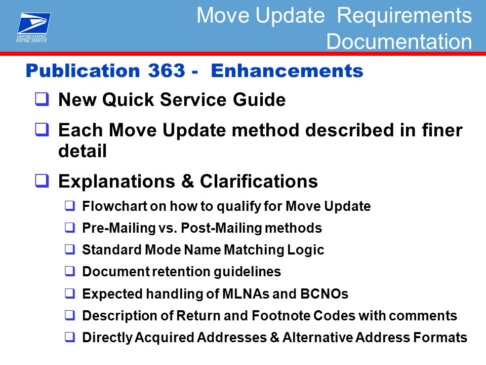  New Quick Service Guide  Each Move Update method described in finer detail  Explanations & Clarifications  Flowchart on how to qualify for Move Update  Pre-Mailing vs.