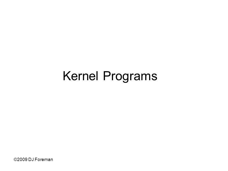 ©2009 DJ Foreman Kernel Programs
