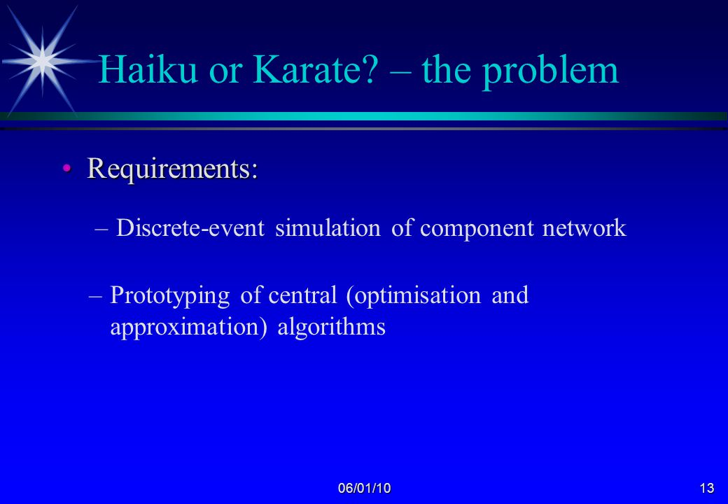 06/01/1012 Haiku or Karate – the problem The System:The System: A network of components