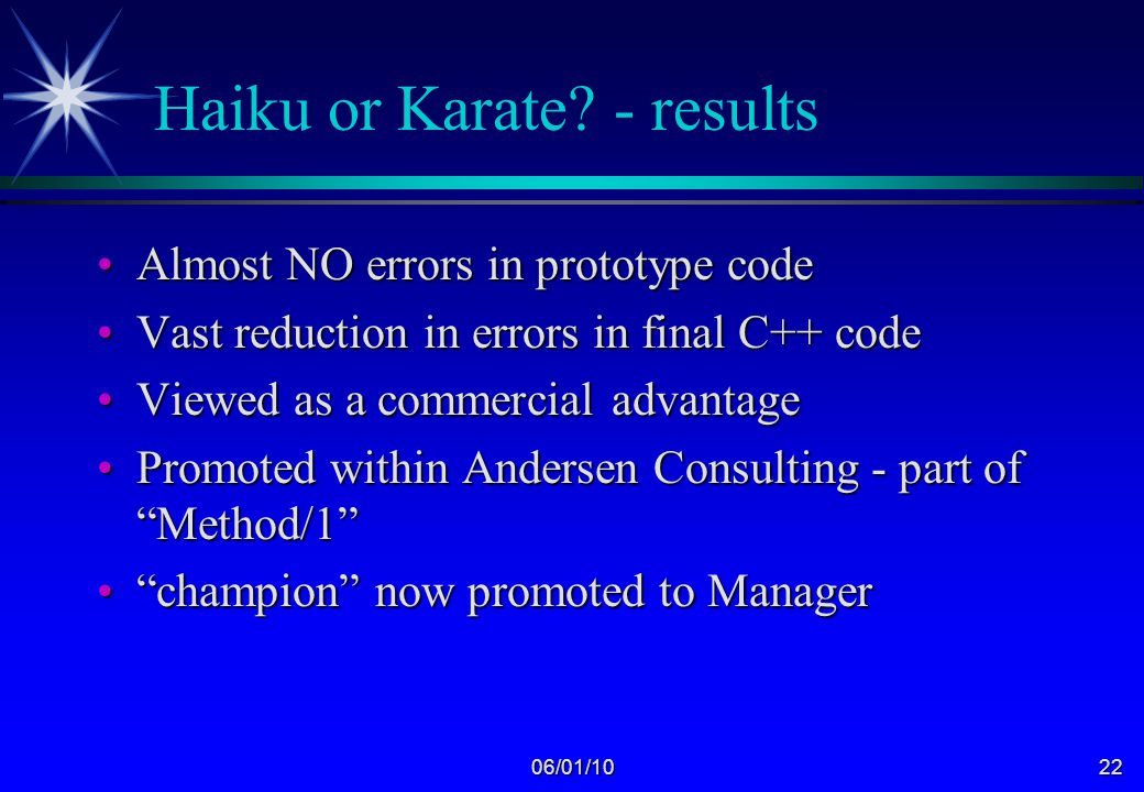 06/01/1021 Haiku or Karate? - results Rapid DevelopmentRapid Development Concise Expression Simulation and specification of complex processes »About f