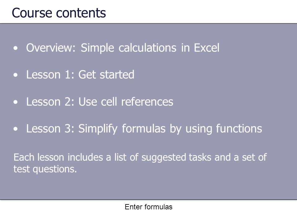 Enter formulas Other ways to enter cell references Here's how to enter the formula: Selecting cell references to add a few values 3.Click cell C6.
