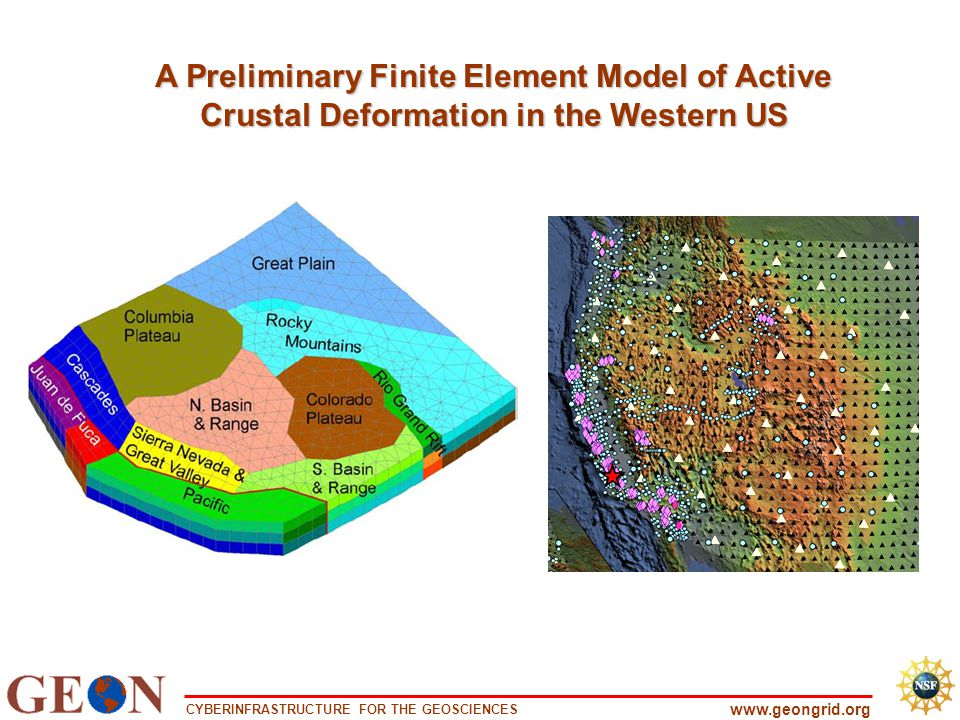 CYBERINFRASTRUCTURE FOR THE GEOSCIENCES www.geongrid.org A Preliminary Finite Element Model of Active Crustal Deformation in the Western US
